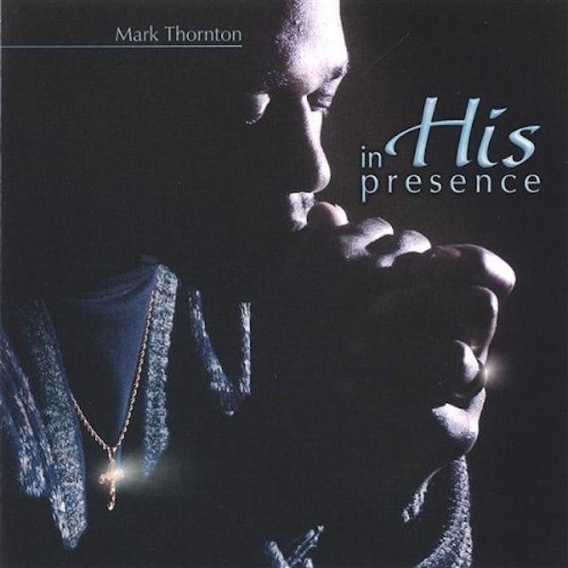 Mark Thornton IN HIS PRESENCE CD