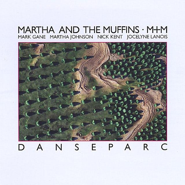 Martha & The Muffins DANSEPARC CD
