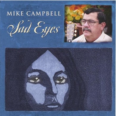 Mike Campbell SAD EYES CD