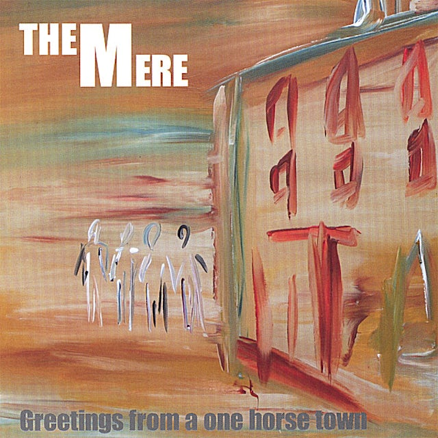 Mere GREETINGS FROM A ONE HORSE TOWN CD