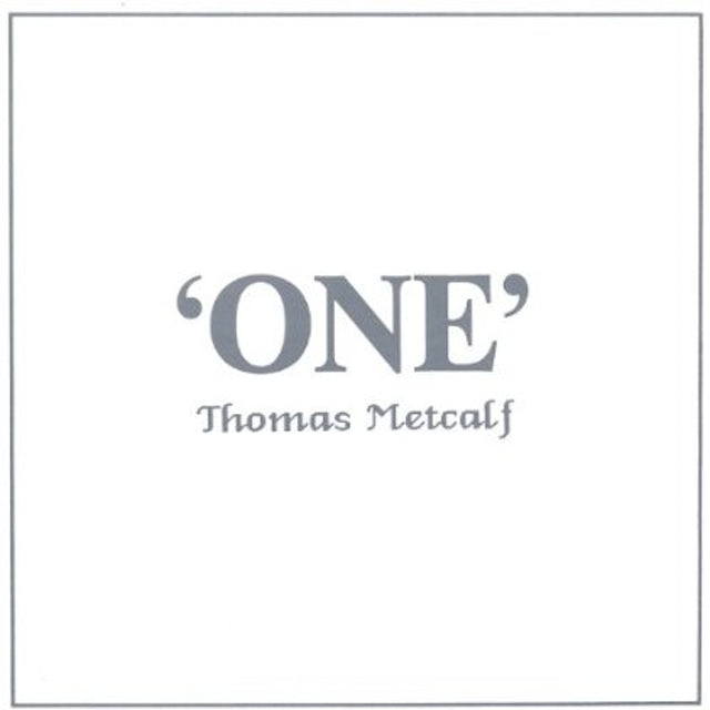 Thomas Metcalf ONE CD