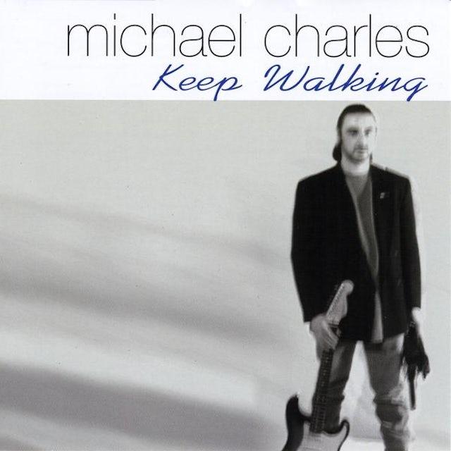 Michael Charles KEEP WALKING CD