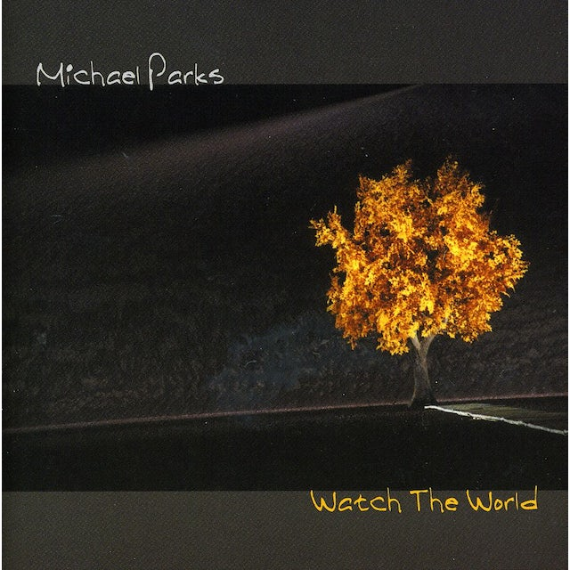 Michael Parks WATCH THE WORLD CD