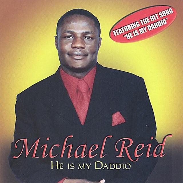 Michael Reid HE IS MY DADDIO CD