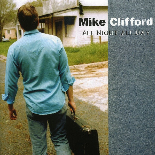 Mike Clifford ALL NIGHT ALL DAY CD