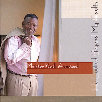 Minister Keith Armstead HE LOOKED BEYOND MY FAULTS CD