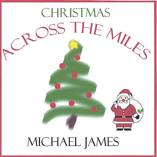 Michael James CHRISTMAS ACROSS THE MILES CD