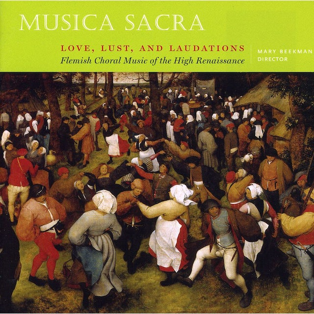 Musica Sacra LOVE LUST & LAUDATIONS: FLEMISH CHORAL MUSIC OF TH CD