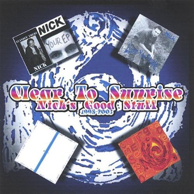 CLEAR TO SUNRISE-NICK'S GOOD STUFF-1995-2003 CD