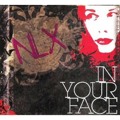 NLX IN YOUR FACE CD