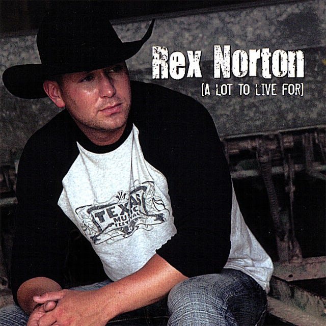 Rex Norton LOT TO LIVE FOR CD