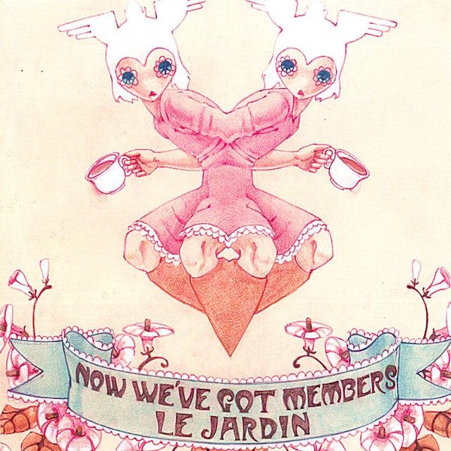 Now We'Ve Got Members LE JARDIN CD