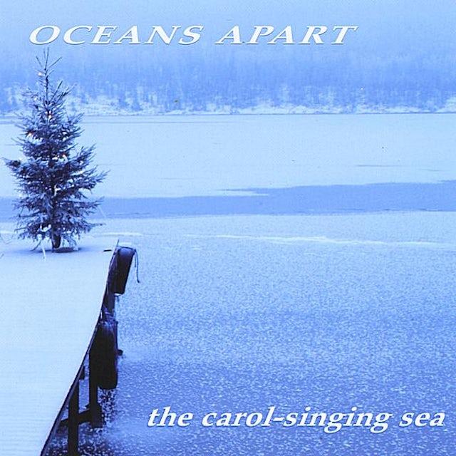 OCEANS APART CAROL SINGING SEA CD