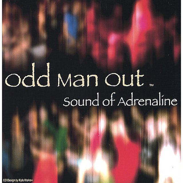 Odd Man Out SOUND OF ADRENALINE CD