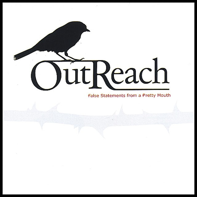 OutReach FALSE STATEMENTS FROM A PRETTY MOUTH CD