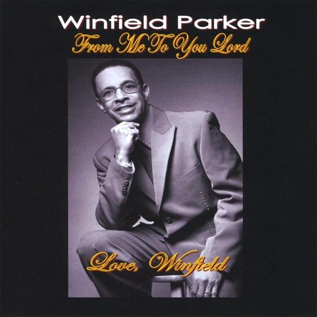 Winfield Parker FROM ME TO YOU LORD CD
