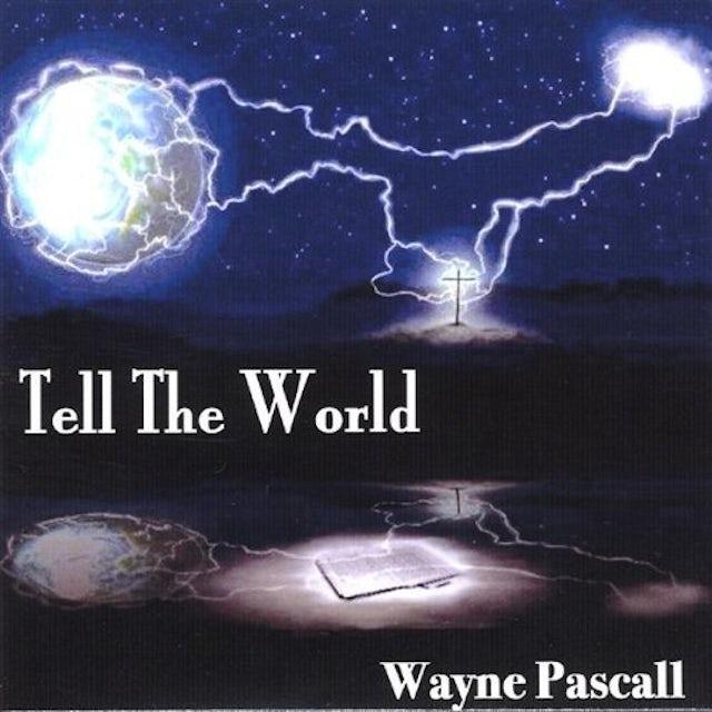 Wayne Pascall TELL THE WORLD CD