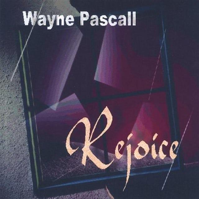 Wayne Pascall REJOICE CD
