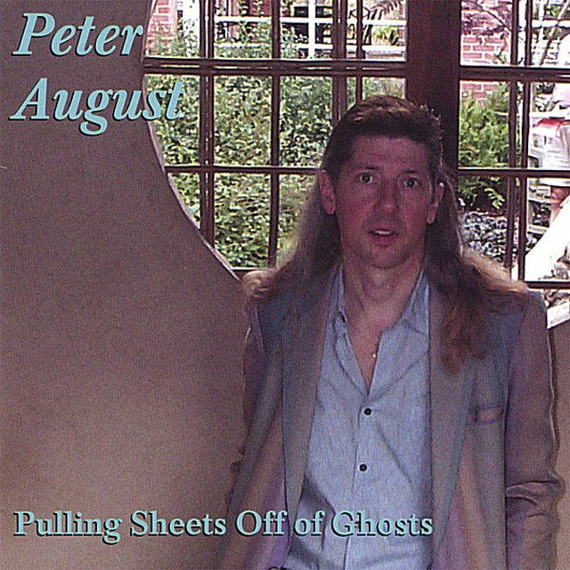 Peter August PULLING SHEETS OFF OF GHOSTS CD