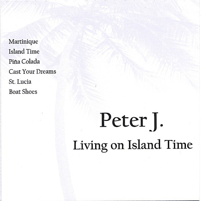 Peter J. LIVING ON ISLAND TIME CD