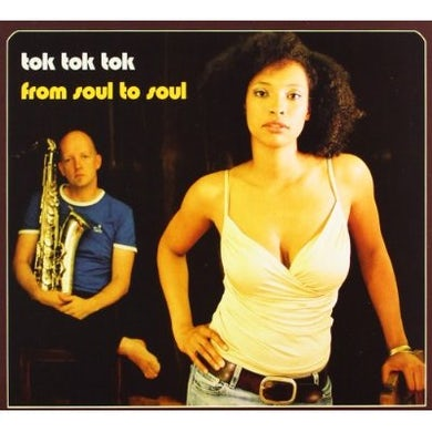 Tok Tok Tok FROM SOUL TO SOUL CD