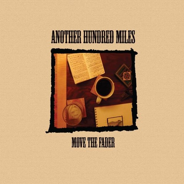 Another Hundred Miles MOVE THE FADER CD