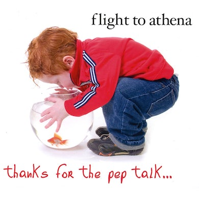 Flight to Athena THANKS FOR THE PEP TALK CD