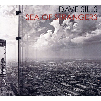 Dave Sills SEA OF STRANGERS CD