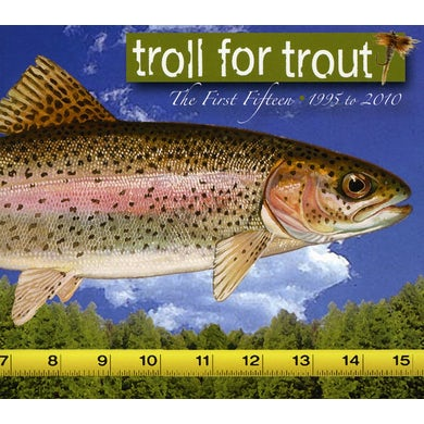 Troll For Trout FIRST FIFTEEN-1995 TO 2010 CD