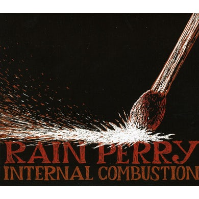 Rain Perry INTERNAL COMBUSTION CD