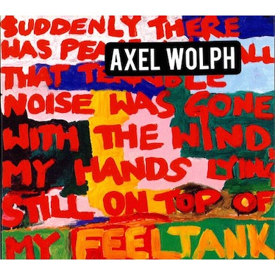 Axel Wolph SUDDENLY THERE WAS PEACE & ALL THAT TERRIBLE NOISE CD