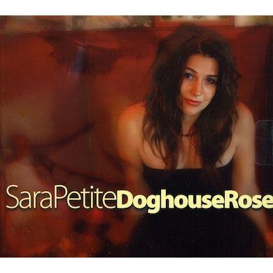 Sara Petite DOGHOUSE ROSE CD