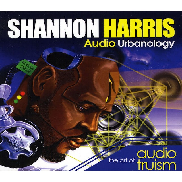 Shannon Harris AUDIO URBANOLOGY:THE ART OF AUDIO TRUISM CD