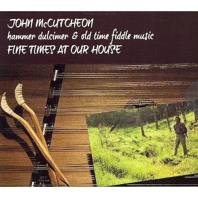 John McCutcheon FINE TIME AT OUR HOUSE CD