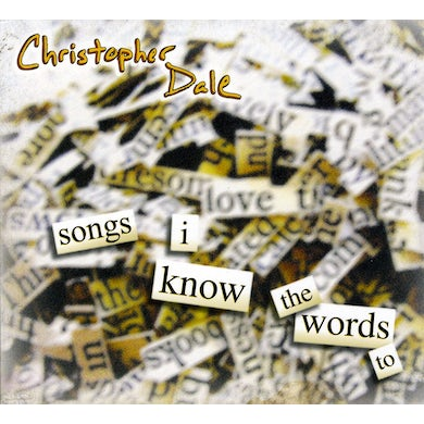 Christopher Dale SONGS I KNOW THE WORDS TO CD