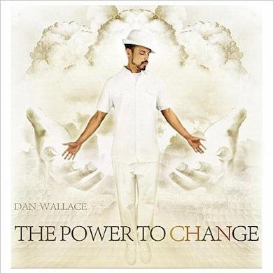 Dan Wallace POWER TO CHANGE CD