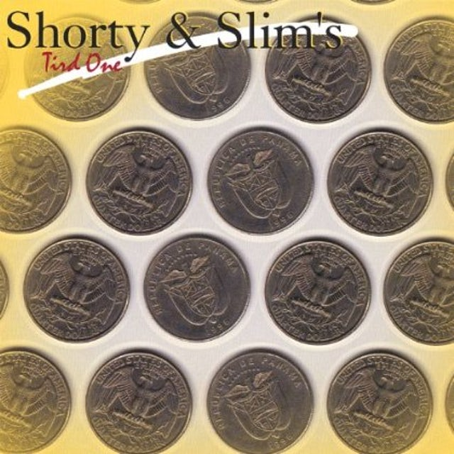 Shorty & Slim TIRD ONE CD