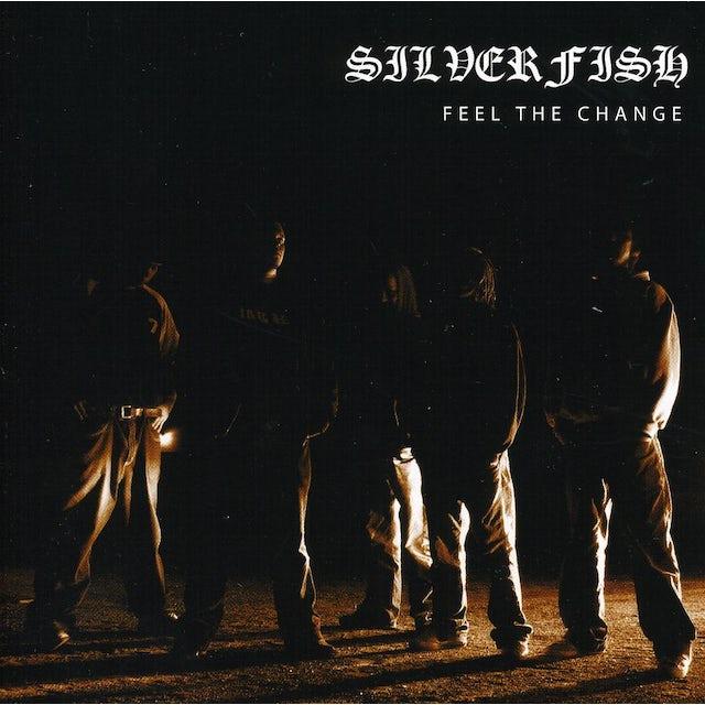 Silverfish FEEL THE CHANGE CD