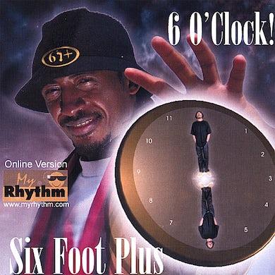 Six foot plus 6 O' CLOCK CD