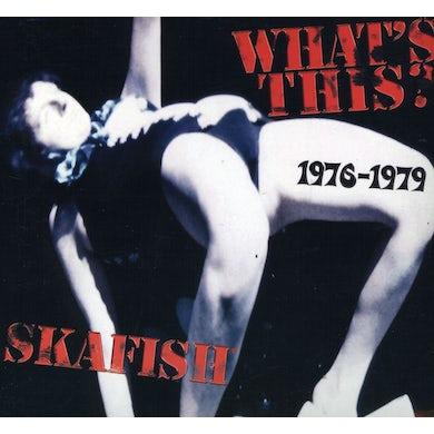 Skafish WHAT'S THIS? 1976-79 CD