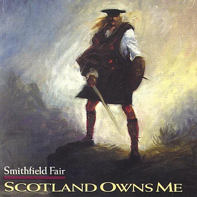 Smithfield Fair SCOTLAND OWNS ME CD