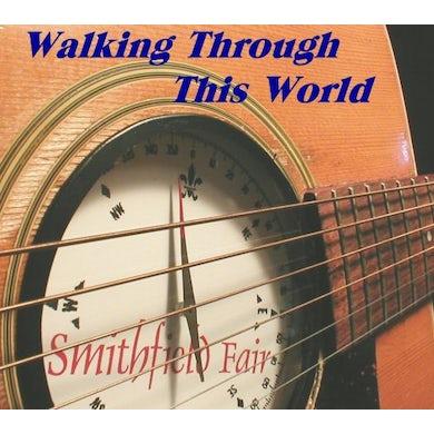 Smithfield Fair WALKING THROUGH THIS WORLD CD