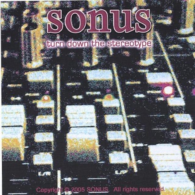 Sonus TURN DOWN THE STEREOTYPE CD