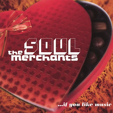Soul Merchants IF YOU LIKE MUSIC CD