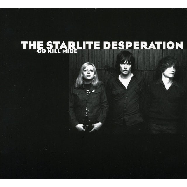 Starlite Desperation GO KILL MICE CD