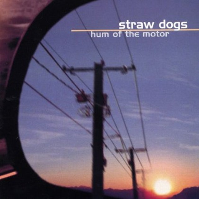 Straw Dogs HUM OF THE MOTOR CD
