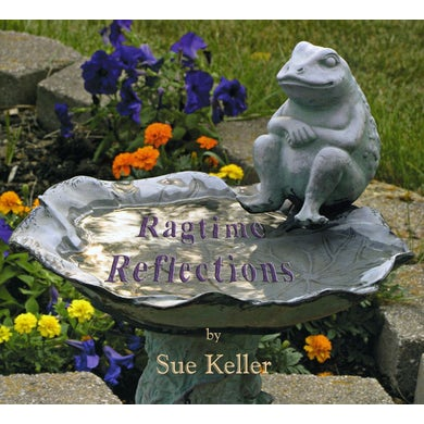 Sue Keller RAGTIME REFLECTIONS CD
