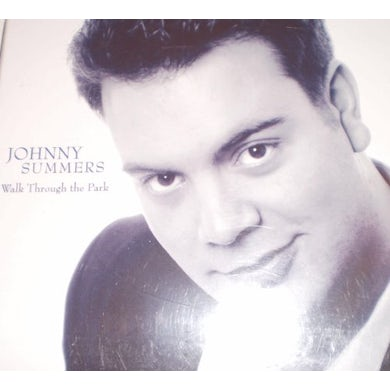 Johnny Summers WALK THROUGH THE PARK CD