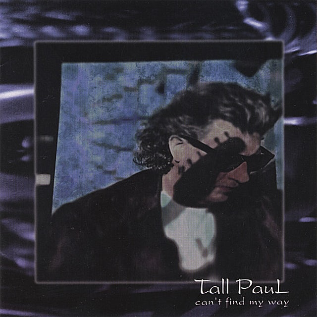 Tall Paul CAN'T FIND MY WAY CD
