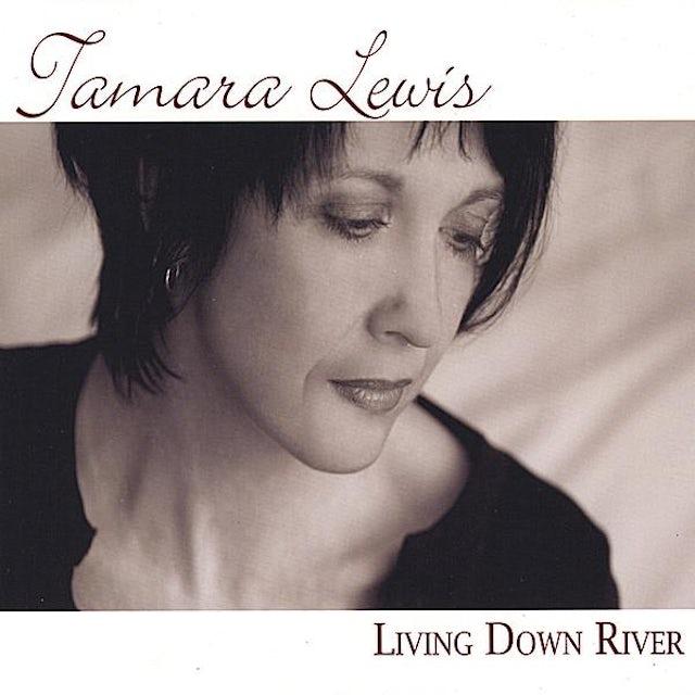 Tamara Lewis LIVING DOWN RIVER CD